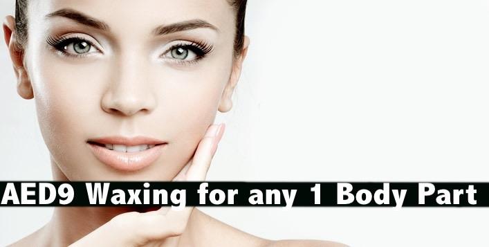 AED9 Waxing (Any 1 Body Part Waxing) - Aura Australian Beauty Center