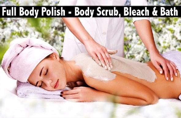 Full Body Polish (Full Body Scrub + Full Body Bleach + Bath) - Mira Beauty Salon Karama
