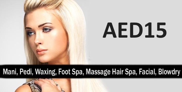 Mani, Pedi, Waxing, Foot Spa, Hair Spa, Foot Spa, Facial, Blowdry (AED15)