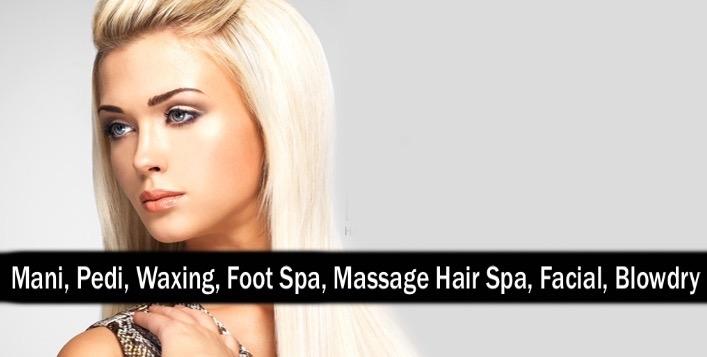 Mani, Pedi, Waxing, Foot Spa, Hair Spa, Foot Spa, Facial, Blowdry (AED12)