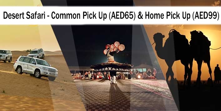 Desert Safari - Common Point Pick Up (AED65) or Home Pick Up (AED99)
