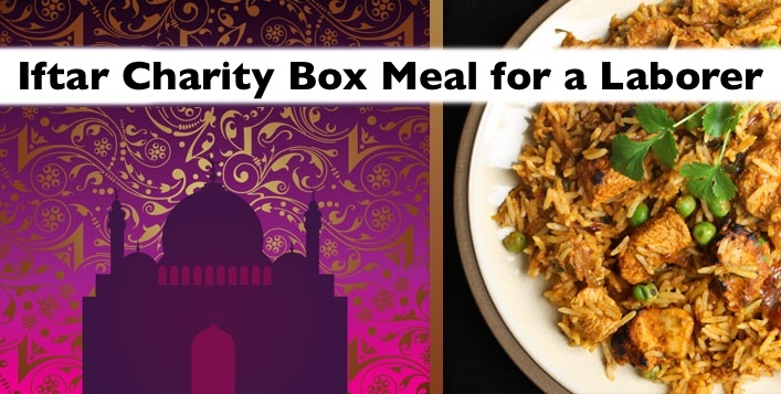 Donate Iftar Charity Box Meal for Laborers this Ramadan