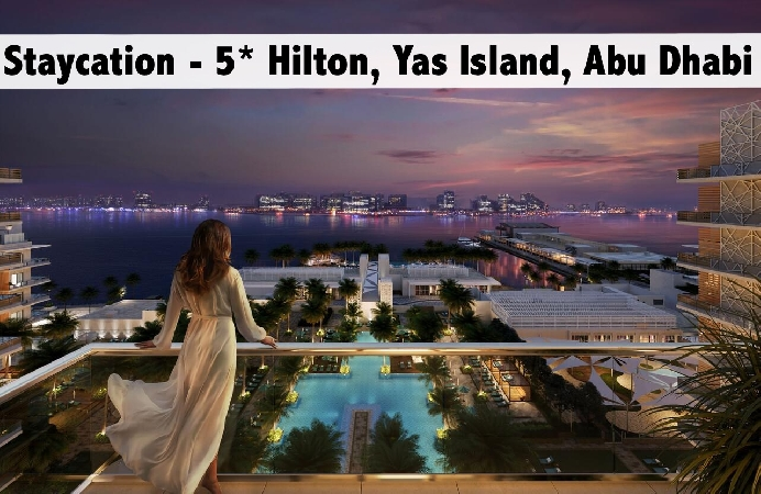 Staycation - 5* Hilton Abu Dhabi Yas Island with Park Access