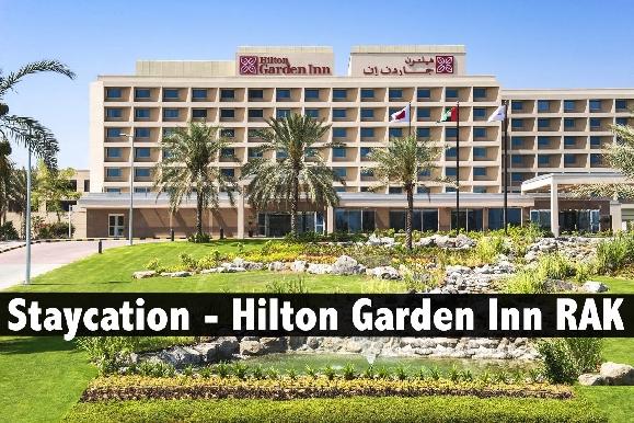 Staycation - Hilton Garden Inn RAK (Free Access to Hilton Resort RAK beach)