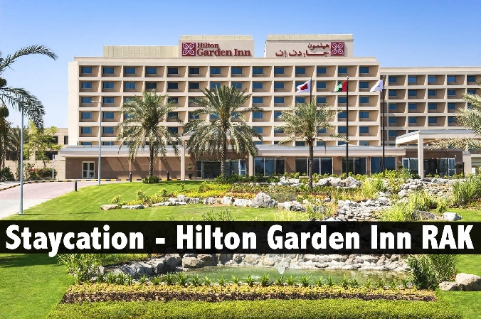 Staycation - Hilton Garden Inn RAK with breakfast
