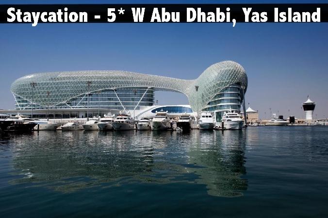 Staycation - 5* W Abu Dhabi, Yas Island with BB or HB