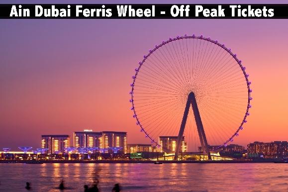 Ain Dubai Ferris Wheel - Off Peak Open Dated Tickets