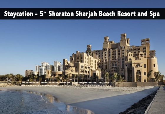 Staycation - 5* Sheraton Sharjah Beach Resort and Spa