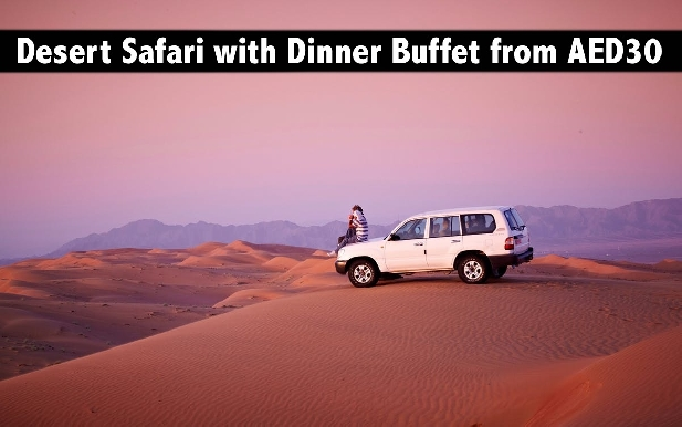 Desert Safari AED30 - Centralized Pick Up (AED52), Spinneys Burjuman & DCC