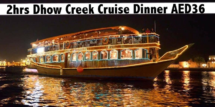 Dhow Cruise Creek Int'l Dinner Buffet & Entertainment for only AED36