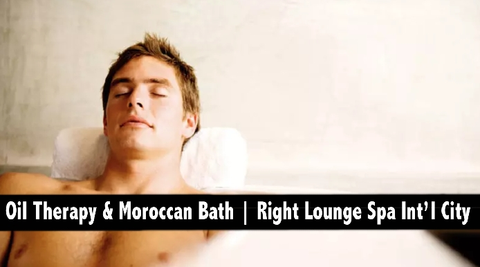 Oil Relaxation Therapy & Moroccan Bath - Right Lounge Spa Int'l City