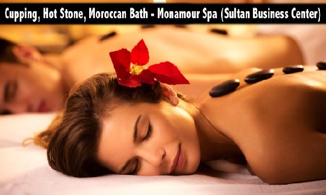 Cupping, Hot Stone, Moroccan Bath - Monamour Spa (Sultan Business Center)