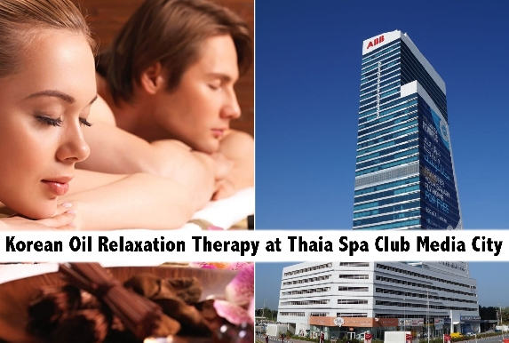 Korean Oil Relaxation Therapy in the Premium Thaia Spa Club - Media City