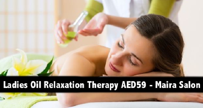 60mins Moroccan Argan Oil Relaxation Therapy Session for AED59 - Maira Salon