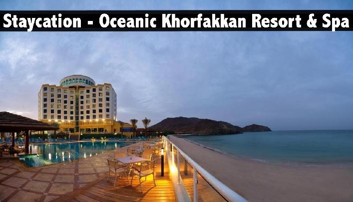 Staycation - Oceanic Khorfakkan Resort & Spa with Breakfast