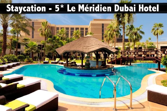 Staycation - 5* Le Méridien Dubai Hotel - Breakfast, Jungle Bay Access