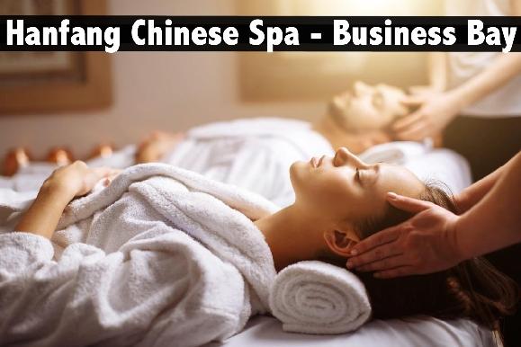 Hanfang Chinese Spa, Business Bay - Arabic | Chinese Medical Spa