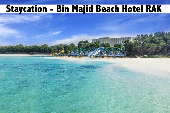 Staycation - 4* Bin Majid Beach Hotel RAK, All Inclusive Available