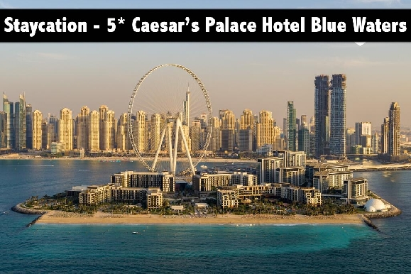 Staycation - 5* Caesars Palace Blue Waters Island, Night Stay with Breakfast