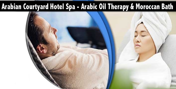 Arabian Courtyard Hotel Spa - Arabic & Thai Oil Therapy & Moroccan Bath