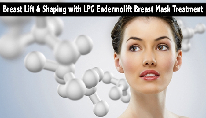 Breast Lift & Shaping with LPG Endermolift Breast Mask Treatment from AED249