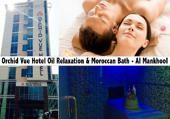 Orchid Vue Hotel Premium Oil Relaxation & Moroccan Bath - Al Mankhool