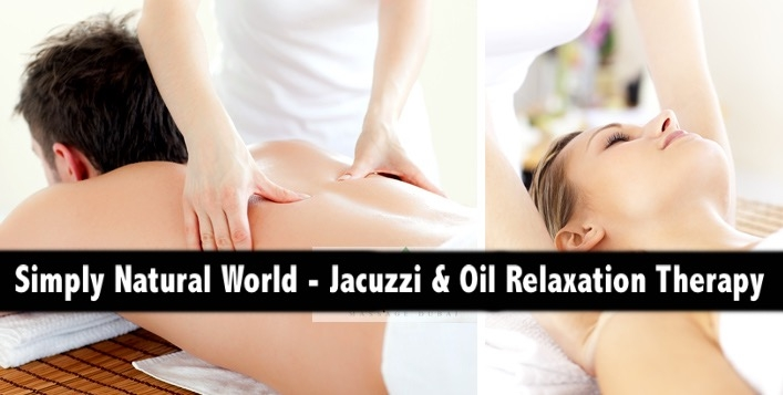 Simply Natural World - Jacuzzi & Oil Relaxation Therapy from only AED79