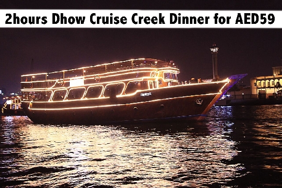 Dhow Cruise International Dinner Buffet & Entertainment AED59 (2hrs)