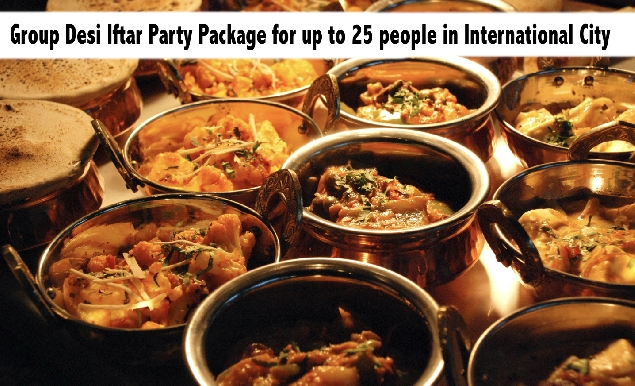 Group Desi Iftar Party Package for up to 25 people in International City