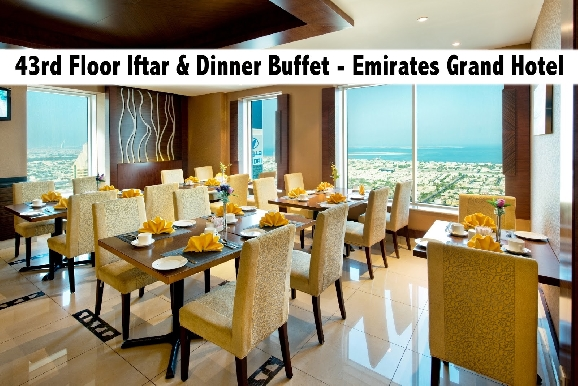 Iftar Buffet on 43rd Floor Panorama Restaurant in Emirates Grand Hotel