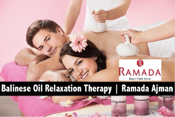 Ramada Beach Hotel (Ajman) - Balinese Oil Relaxation Therapy AED129