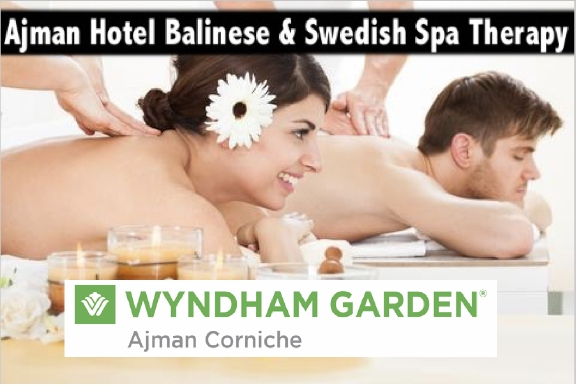 Ajman Hotel Balinese, Thai Aroma or Swedish Oil Therapy for AED145