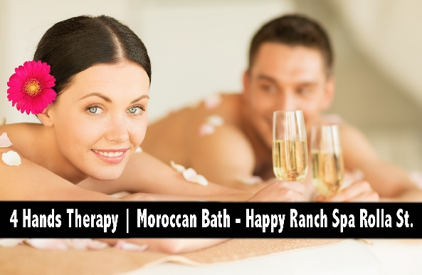 4 Hands, Moroccan Bath & Oil Relaxation Therapy - Happy Ranch Spa Rolla St.
