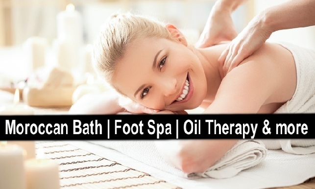 Moroccan Bath + Foot Spa + Hair Mask + Oil Therapy + Face Mask & more