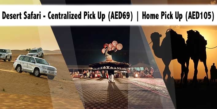 Desert Safari - Common Point Pick Up (AED69) or Home Pick Up (AED105)