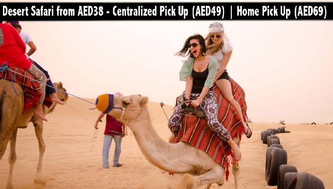 Desert Safari from AED38 - Centralized Pick Up (AED49) | Home Pick Up (AED69)