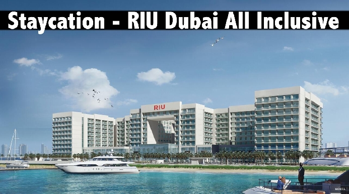 Staycation - Riu Dubai - ALL INCLUSIVE,  Deira Islands